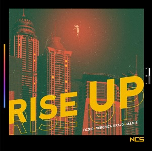Egzod - Rise Up (feat. Veronica Bravo & M.I.M.E)