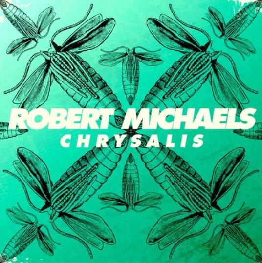 Robert Michaels - Chrysalis ile ilgili görsel sonucu